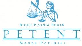 Pianie podań i pism procesowych - Biuro Pisania Podań  PETENT  Marek Popiński Warszawa