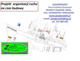 Projekt organizacji ruchu na czas budowy - ZJAZDPROJEKT Biuro Projektów Drogowych Wieliczka