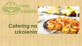 Catering na szkolenia - Twoje Śniadanie Rzeszów