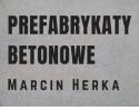 Prefabrykaty Betonowe Marcin Herka