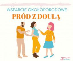 WSPARCIE OKOŁOPORODOWE - PORÓD Z DOULĄ - Miejsce Wspierania Rodzicielstwa - 3mamy razem Olsztyn