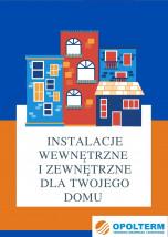 Kompleksowo instalacje wewnętrzne i zewnętrzne dla Twojego domu - OPOLTERM Technika grzewcza i sanitarna. Pompy ciepła Opole